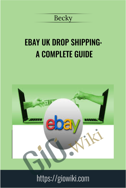 eBay UK Drop Shipping: A Complete Guide - Becky