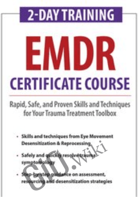 2-Day Training: EMDR Certificate Course: Rapid, Safe and Proven Skills and Techniques for Your Trauma Treatment Toolbox - Jennifer Sweeton