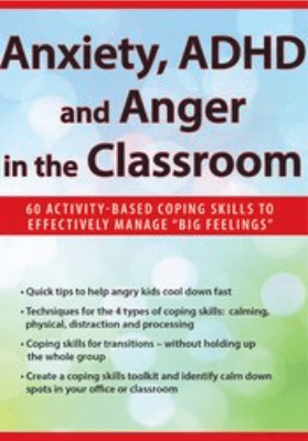 "Anxiety, ADHD and Anger in the Classroom: 60 Activity-Based Coping Skills to Effectively Manage ""Big Feelings"" - Janine Halloran"
