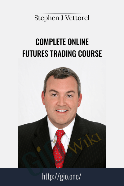 Complete Online Futures Trading Course - Stephen J Vettorel