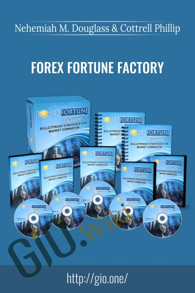 Forex Fortune Factory - Nehemiah M. Douglass and Cottrell Phillip