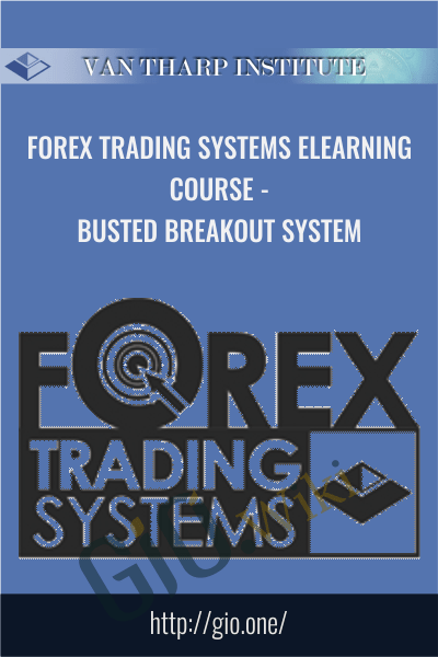 Forex Trading Systems Elearning Course - Busted Breakout System - Van Tharp
