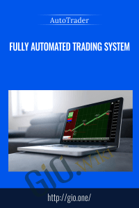 Fully Automated Trading System – AutoTrader