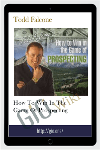 How To Win in The Game of Prospecting - Todd Falcone