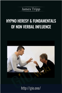 Hypno Heresy & Fundamentals of Non Verbal Influence - James Tripp