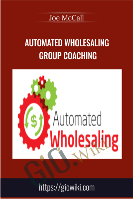 Automated Wholesaling Group Coaching - Joe McCall