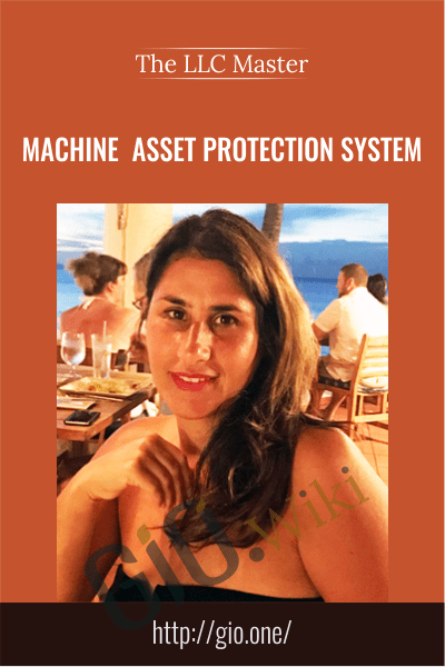Machine  Asset Protection System - The LLC Master