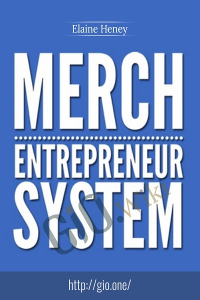Merch Entrepreneur System - Elaine Heney
