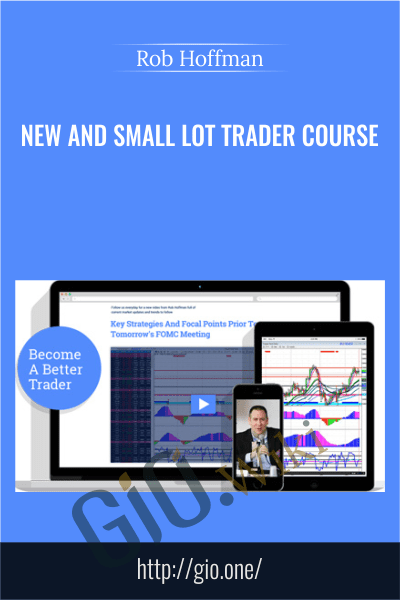 New and Small Lot Trader Course – Rob Hoffman