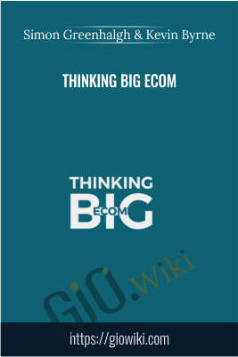 Thinking Big eCom – Simon Greenhalgh and Kevin Byrne