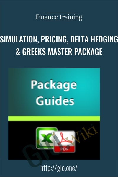 Simulation, Pricing, Delta Hedging & Greeks Master Package - Finance training