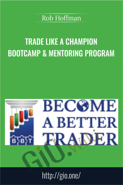 Trade Like A Champion Bootcamp & Mentoring Program – Rob Hoffman