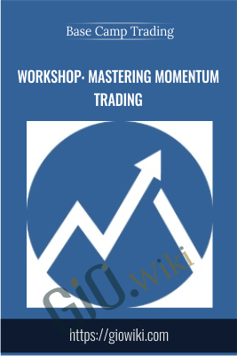 Workshop: Mastering Momentum Trading - Base Camp Trading