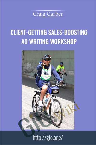 Client-Getting Sales-Boosting Ad Writing Workshop - Craig Garber