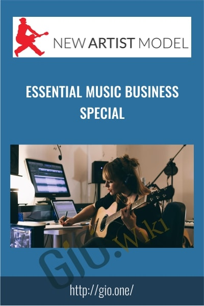 Essential Music Business Special - New Artist Model