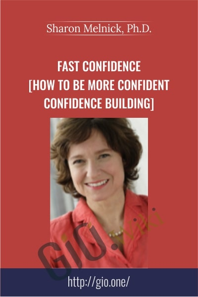 Fast Confidence [How To Be More Confident │Confidence Building] - Sharon Melnick, Ph.D.