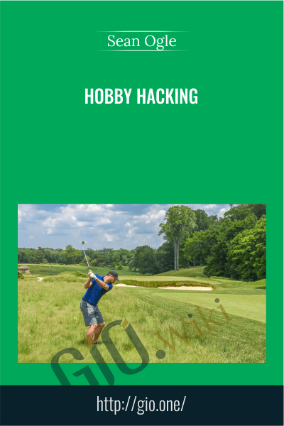 Hobby Hacking - Sean Ogle