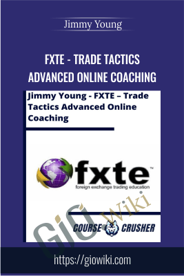 FXTE - Trade Tactics Advanced Online Coaching - Jimmy Young