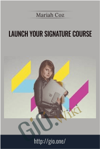 Launch Your Signature Course – Mariah Coz