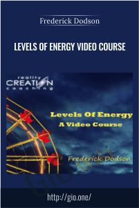 Levels Of Energy Video Course – Frederick Dodson