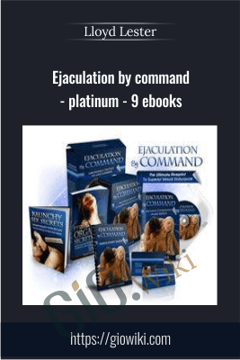 Ejaculation by command - platinum - 9 ebooks - Lloyd Lester