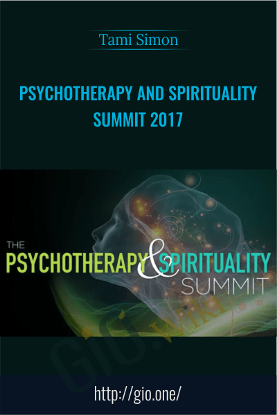 Psychotherapy and Spirituality Summit 2017 - Tami Simon