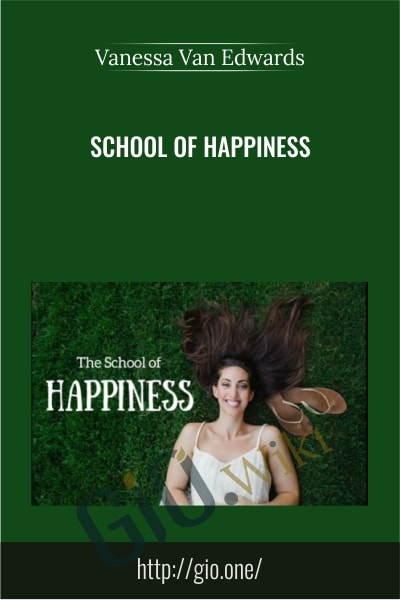 School of Happiness - Vanessa Van Edwards