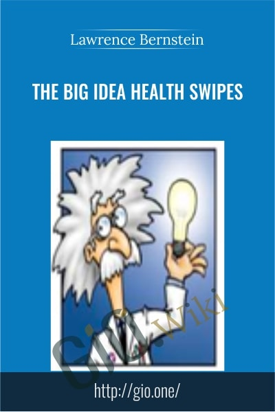 The BIG Idea Health Swipes - Lawrence Bernstein