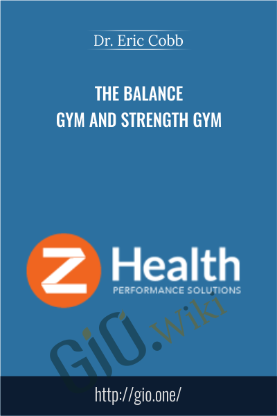 The Balance Gym And Strength Gym - Dr. Eric Cobb