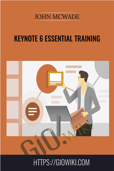 Keynote 6 Essential Training - John McWade