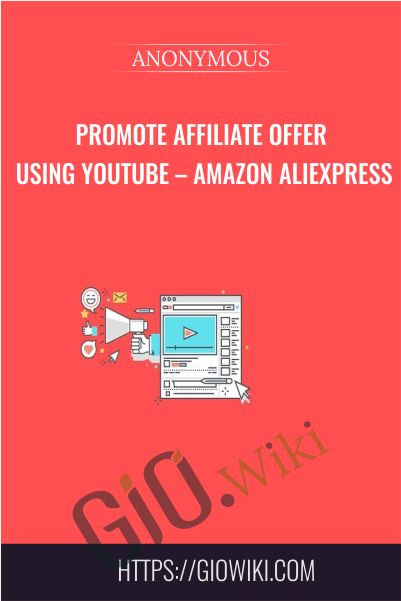 Promote Affiliate Offer using Youtube – Amazon Aliexpress