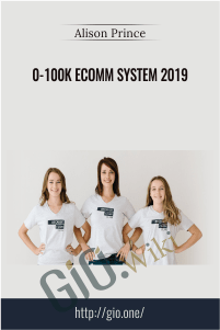 0-100K Ecomm System 2019 - Alison Prince