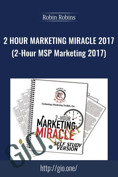 2 Hour Marketing Miracle 2017 - Robin Robins