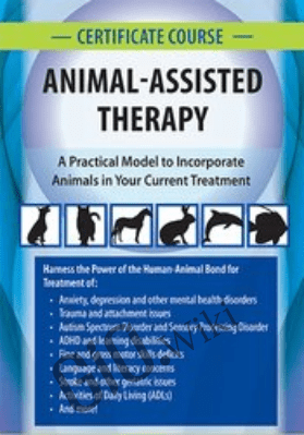 2-Day Certificate Course in Animal-Assisted Therapy: A Practical Model to Incorporate Animals in Your Current Treatment - Jonathan Jordan