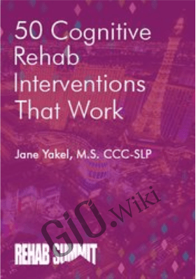 50 Cognitive Rehab Interventions That Work - Jane Yakel