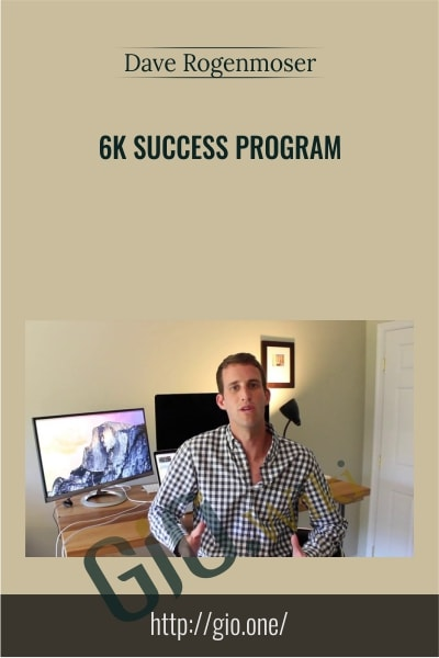 6K Success Program - Dave Rogenmoser