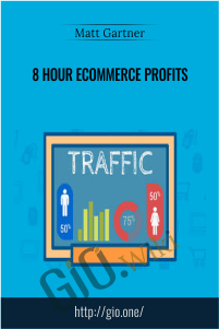 8 Hour eCommerce Profits - Matt Gartner