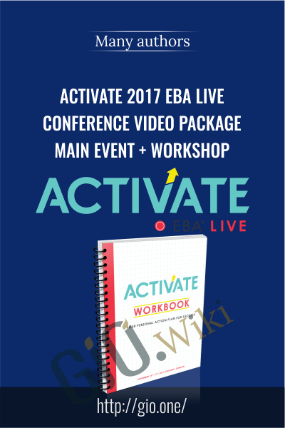 ACTIVATE 2017 EBA Live Conference Video Package MAIN EVENT + WORKSHOP -  Many authors