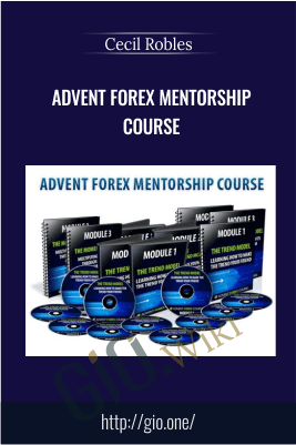 Advent Forex Mentorship Course – Cecil Robles