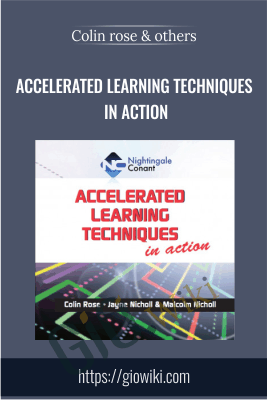 Accelerated Learning Techniques in Action - Colin rose, jayne nicholl  and malcolm nicholl