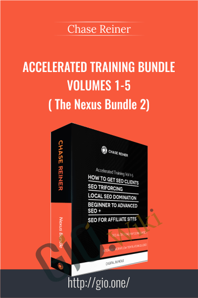 Accelerated Training Bundle Volumes 1-5 ( The Nexus Bundle 2) - Chase Reiner