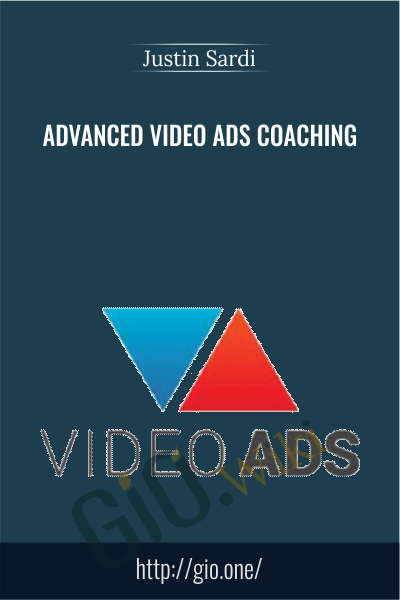 Advanced Video Ads Coaching - Justin Sardi