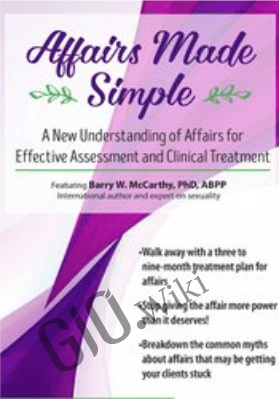Affairs Made Simple: A New Understanding of Affairs for Effective Assessment and Clinical Treatment - Barry W McCarthy, PHD, ABPP