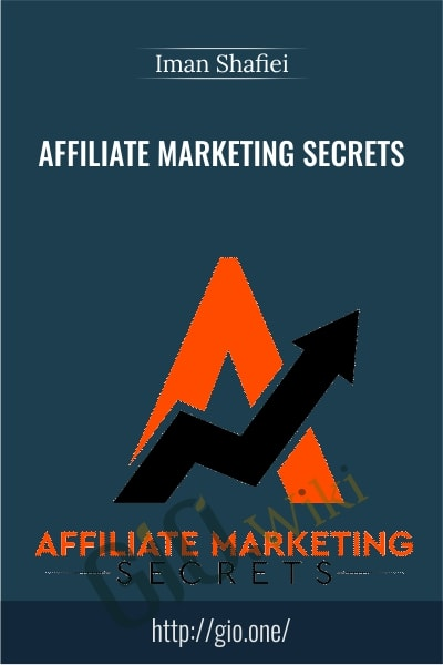 Affiliate Marketing Secrets - Iman Shafiei