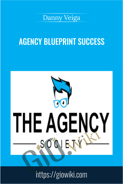 Agency Blueprint Success - Danny Veiga