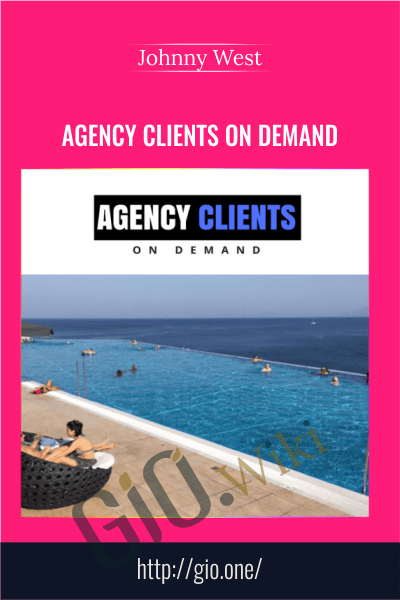 Agency Clients On Demand - Johnny West
