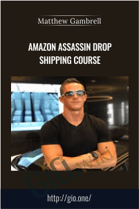 Amazon Assassin Drop Shipping Course - Matthew Gambrell
