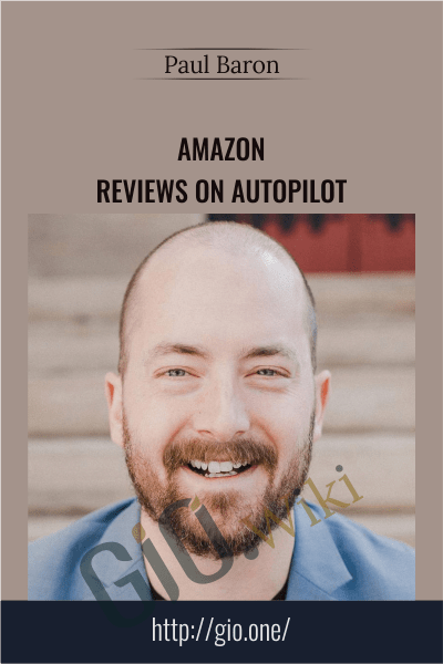 Amazon Reviews On Autopilot - Paul Baron
