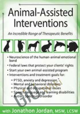 Animal-Assisted Interventions: An Incredible Range of Therapeutic Benefits - Jonathan Jordan