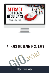Attract 100  Leads in 30 Days